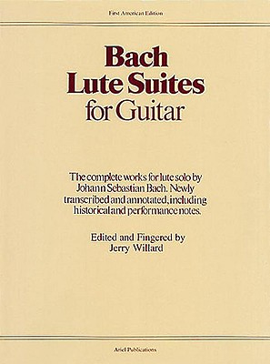 Bach Lute Suites for Guitar By Willard, Jerry (EDT)