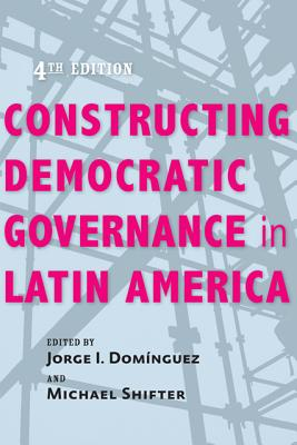 Constructing Democratic Governance in Latin America By Domfnguez, Jorge I. (EDT)/ Shifter, Michael (EDT)